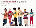 The Picture Book Experience: Choosing and Using Picture Books in the Classroom