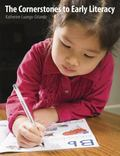 The Cornerstones to Early Literacy: Childhood Experiences That Promote Learning in Reading, ...