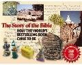 Story of the Bible How the World's Bestselling Book Came to Be
