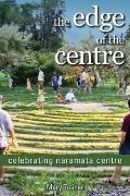 The Edge of the Centre: Celebrating Naramata Centre