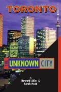 Toronto The Unknown City