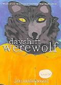 Day Shift Werewolf