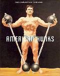 American Hunks: The Muscular Male Body in Popular Culture, 18601970