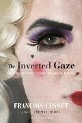Inverted Gaze : Queering the French Literary Classics in America