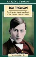 Tom Thomson The Life and Mysterious Death of the Famous Canadian Painter