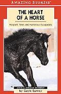 Heart of a Horse Poignant Tales And Humorous Escapades