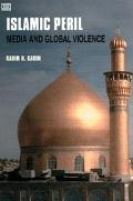 Islamic Peril Media and Global Violence