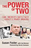 Power of Two Carl Brewer's Battle With Hockey's Power Brokers