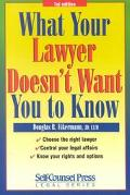 What Your Lawyer Doesn't Want You to Know