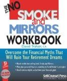 The No Smoke and Mirrors Workbook : Overcome the Financial Myths That Will Ruin Your Retirem...