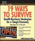 19 Ways to Survive: Small-Business Strategies for a Tough Economy (101 for Small Business)