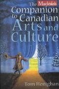 Maclean's Companion to Canadian Arts and Culture