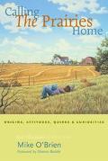 Calling The Prairies Home Origins, Attitudes, Quirks, & Curiosities