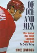 Of Ice and Men Steve Yzerman, Chris Chelios, Glen Sather, Dominik Hasek  The Craft of Hockey