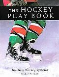 Hockey Play Book Teaching Hockey Systems