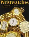 Wristwatches A Connoisseur's Guide