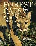 Forest Cats of North America Cougars, Bobcats, Lynx