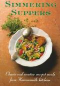 Simmering Suppers: Classic & Creative One-Pot Meals from Harrowsmith Kitchens - Rux Martin