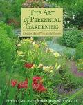 Art of Perennial Gardening Creative Ways With Hardy Flowers