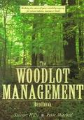 Woodlot Management Handbook Making the Most of Your Wooded Property for Conservation, Income...