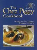 Chez Piggy Cookbook Recipes from Celebrated Restaurant and Bakery