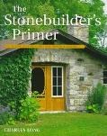 Stonebuilder's Primer A Step-By-Step Guide for Owner-Builders