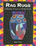 Rag Rugs Contemporary Projects in a Traditonal Craft