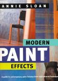 Modern Paint Effects A Guide to Contemporary Paint Finishes from Inspiration to Technique