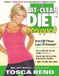 Eat-Clean Diet Stripped : Peel off Those Last 10 Pounds!