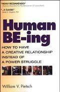 Human Be-Ing How to Have a Creative Relationship Instead of a Power Struggle