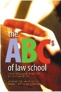 The ABCs of Law School: A Practical Guide to Success without Sacrifice