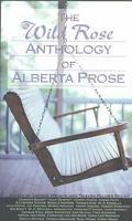Wild Rose Anthology of Alberta Prose