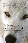 A New Era for Wolves and People: Wolf Recovery, Human Attitudes, and Policy (Energy, Ecology...