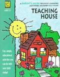 Teaching House: A Parent's Guide to Early Learning Activities around the House