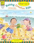 A Parent's Guide to Raising Creative Kids: Practical Advice and Activity Ideas