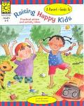A Parent's Guide to Raising Happy Kids: Practical Advice and Activity Ideas
