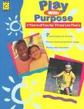 Play With Purpose: 3 Years of Fun for Three's to Five's (Year of Fun)