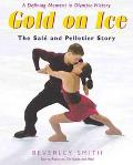 Gold on Ice The Sale and Pelletier Story