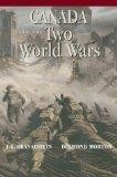 Canada and the Two World Wars: Marching to Armageddon: Canadians and the Great War, 1914-191...