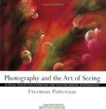 Photography and the Art of Seeing: A Visual Perception Workshop for Film and Digital Photogr...