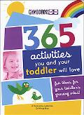 365 Activities You and Your Toddler Will Love An Idea a Day for Toddler's Growing Mind