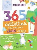 365 Activities You and Your Child Will Love Fun Ideas for Your Preschooler's Growing Mind!