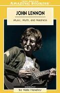 John Lennon Music, Myth And Madness