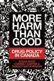 More Harm Than Good: Drug Policy in Canada
