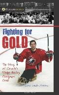 Fighting for Gold: The Story of Canada's Sledge Hockey Paralympic Gold (Recordbooks)