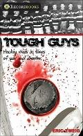 Tough Guys : Hockey Rivals in Times of War and Disaster
