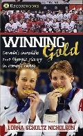 Winning Gold : Canada's Incredible 2002 Olympic Victory in Women's Hockey