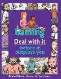 Gaming: Deal with it before it outplays you (Lorimer Deal With It)