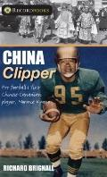 China Clipper: Pro football's first Chinese-Canadian player,<br>Normie Kwong (Recordbooks)