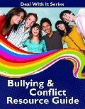 Deal with It Series Bullying and Conflict Resource Guide